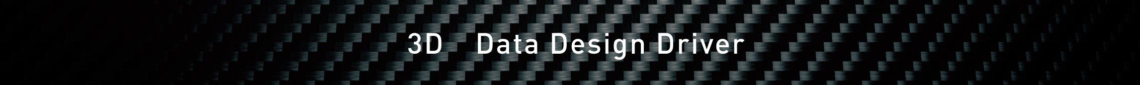 3D Data Design Driver